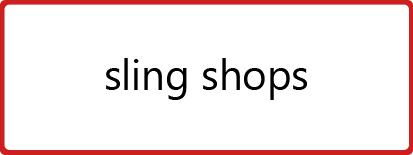 Sling Shops